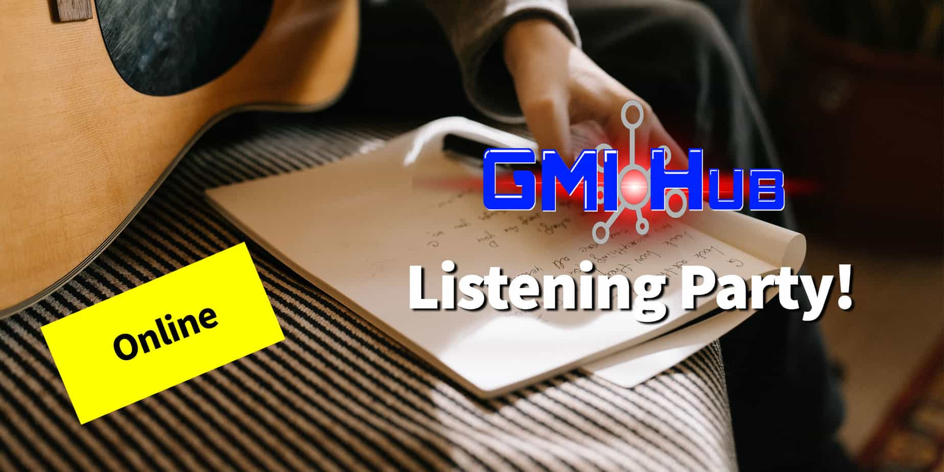GMI Hub Online Listening Party